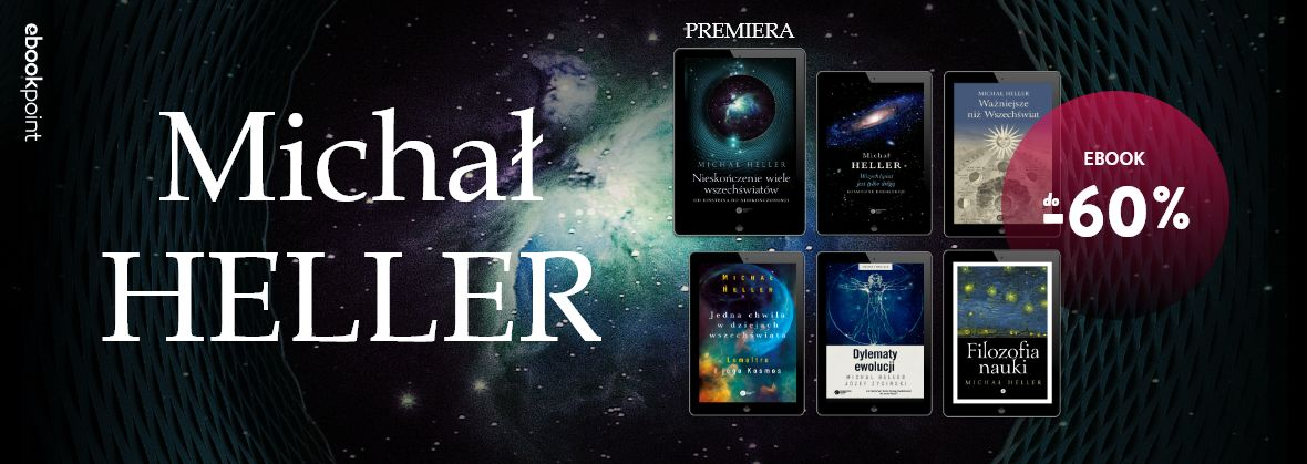 Promocja na ebooki Michał HELLER / o kosmologii i filozofii do -60%