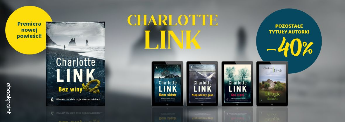 Promocja na ebooki Nowa powieść Charlotte Link! / Pozostałe tytuły -40%