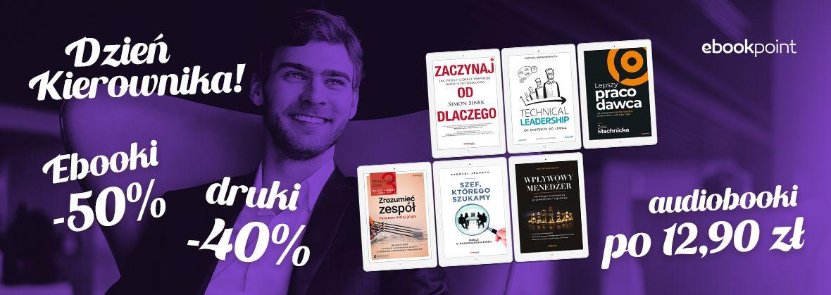 Promocja na ebooki Dzień KIEROWNIKA! /  Tytuły o zarządzaniu do -50%