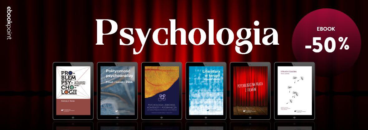 Promocja na ebooki PSYCHOLOGIA / Wydawnictwo Uniwersytetu Śląskiego -50%
