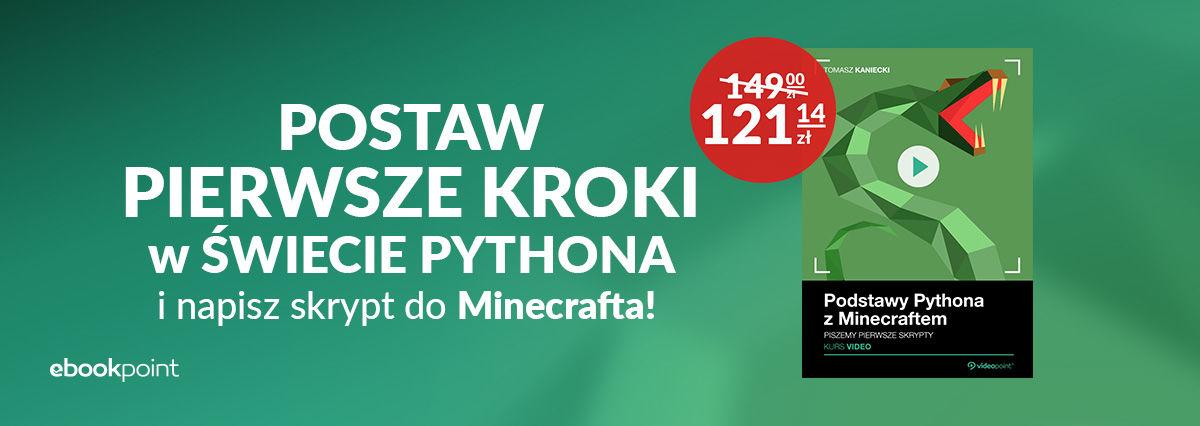 Promocja na ebooki Postaw pierwsze kroki w świecie Pythona - postaw pierwsze kroki w świecie Minecrafta!