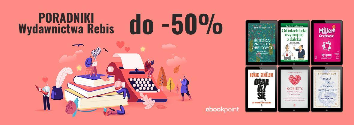 Promocja na ebooki PORADNIKI Wydawnictwa Rebis / do -50%