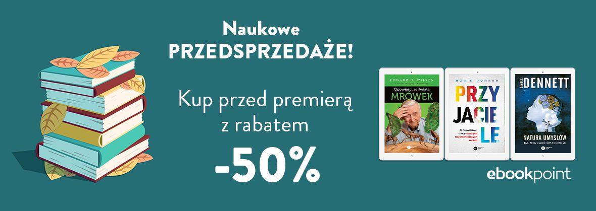 Promocja na ebooki Naukowe przedsprzedaże / Kup przed premierą z rabatem 50%
