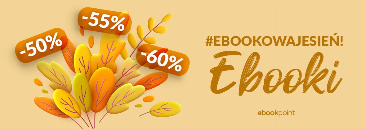 Promocja na ebooki #EBOOKOWAJESIEŃ / Ebooki-50%, -55% i -60%!