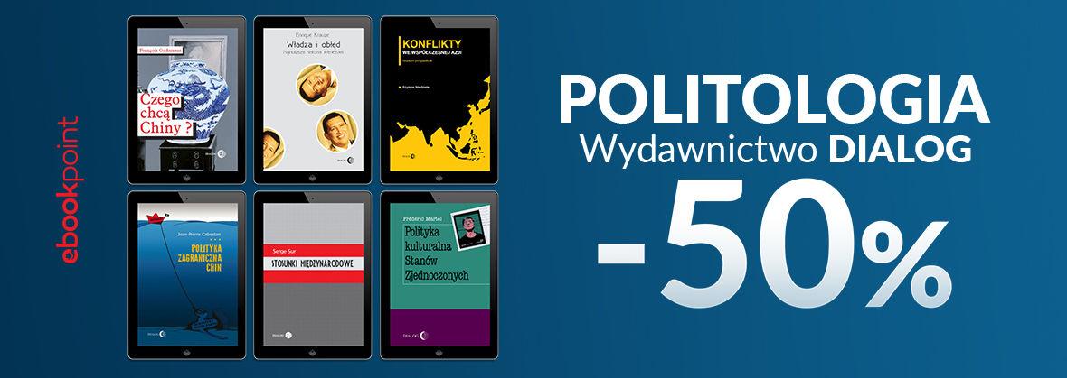 Promocja na ebooki POLITOLOGIA / Wydawnictwo Dialog -50%
