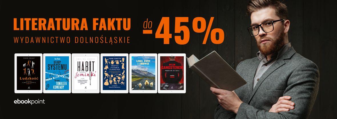 Promocja na ebooki Literatura faktu / Wydawnictwo Dolnośląskie do -45%