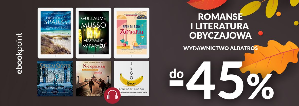 Promocja na ebooki Romanse i literatura obyczajowa / Wydawnictwo Albatros do -45%