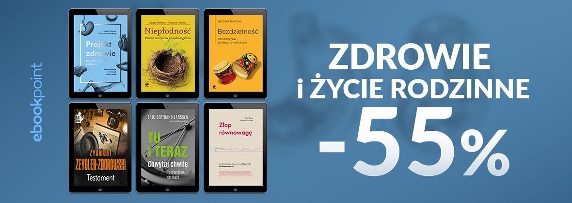 Promocja na ebooki ZDROWIE i ŻYCIE RODZINNE / -55%