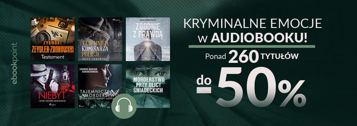 Promocja na ebooki Kryminalne emocje w audiobooku! / Ponad 260 tytułów do -50%!