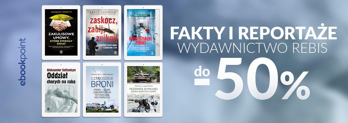 Promocja na ebooki Fakty i reportaże / Wydawnictwo Rebis do -50%