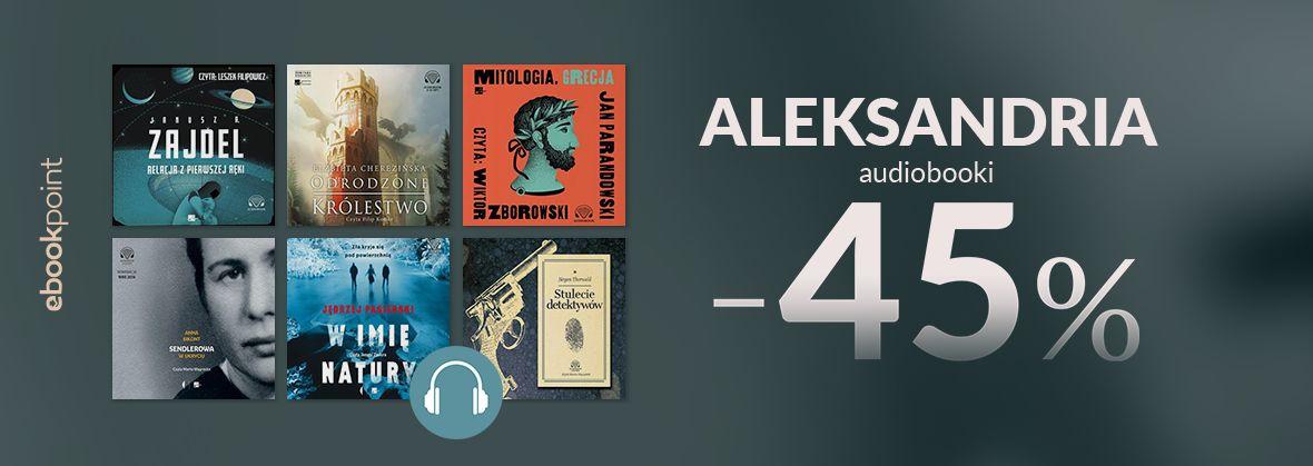 Promocja na ebooki Audiobooki ALEKSANDRIA  / -45%