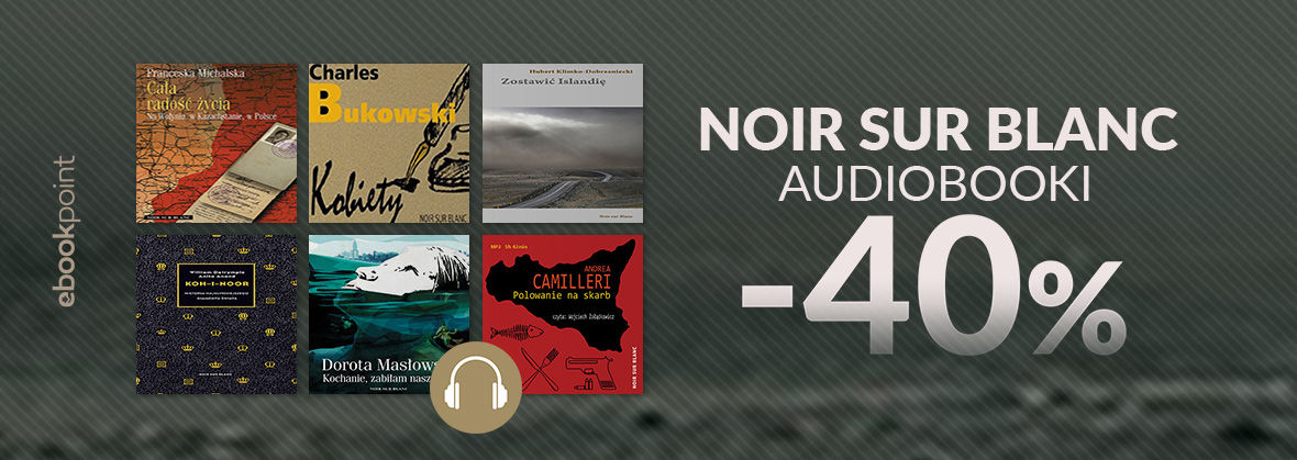Promocja na ebooki Audiobooki NOIR SUR BLANC / -40%