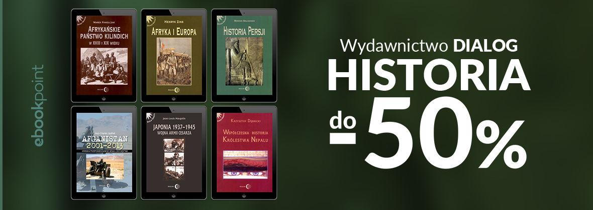 Promocja na ebooki Wydawnictwo Dialog / HISTORIA do -50%