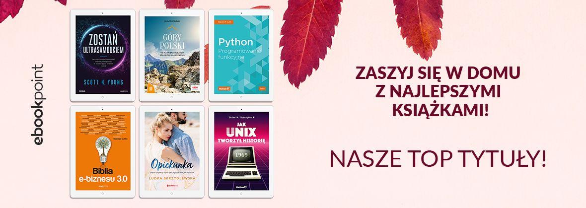 Promocja na ebooki Zaszyj się w domu z najlepszymi książkami! / TOP naszych tytułów!