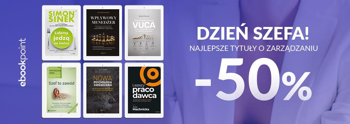 Promocja na ebooki Najlepsze Tytuły o zarządzaniu / Dzień Szefa / -50%