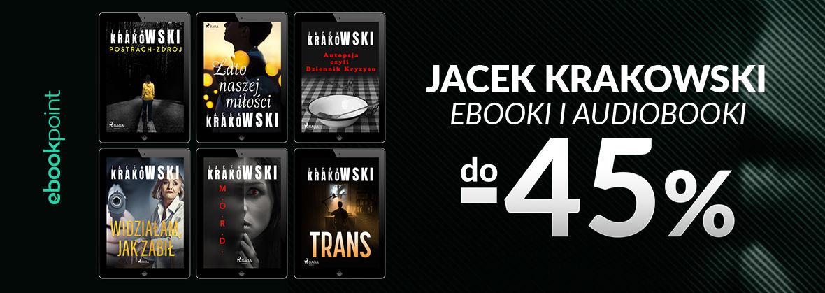 Promocja na ebooki JACEK KRAKOWSKI / ebooki i audiobooki do -45%