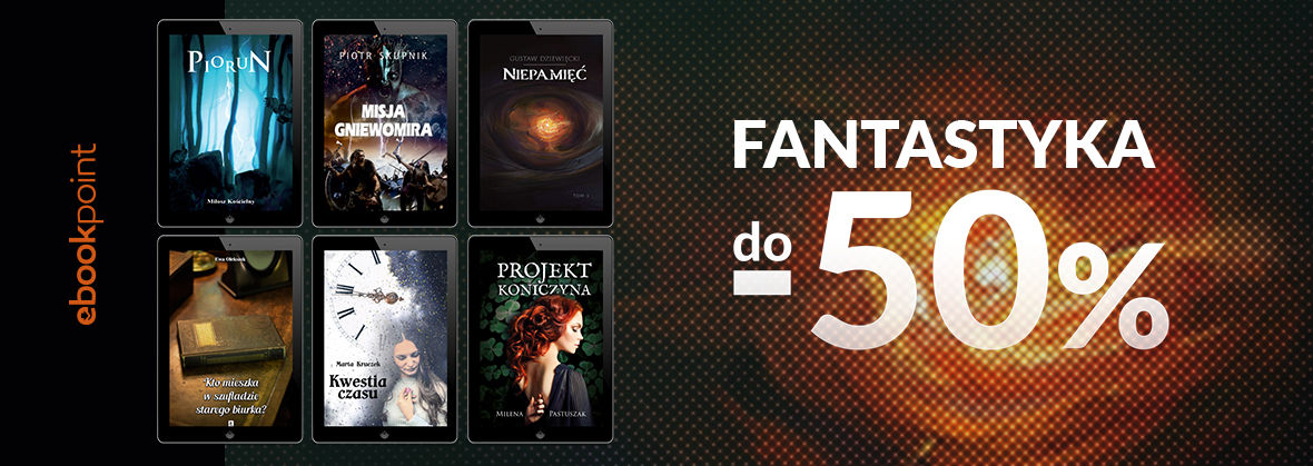 Promocja na ebooki FANTASTYKA [do -50%]