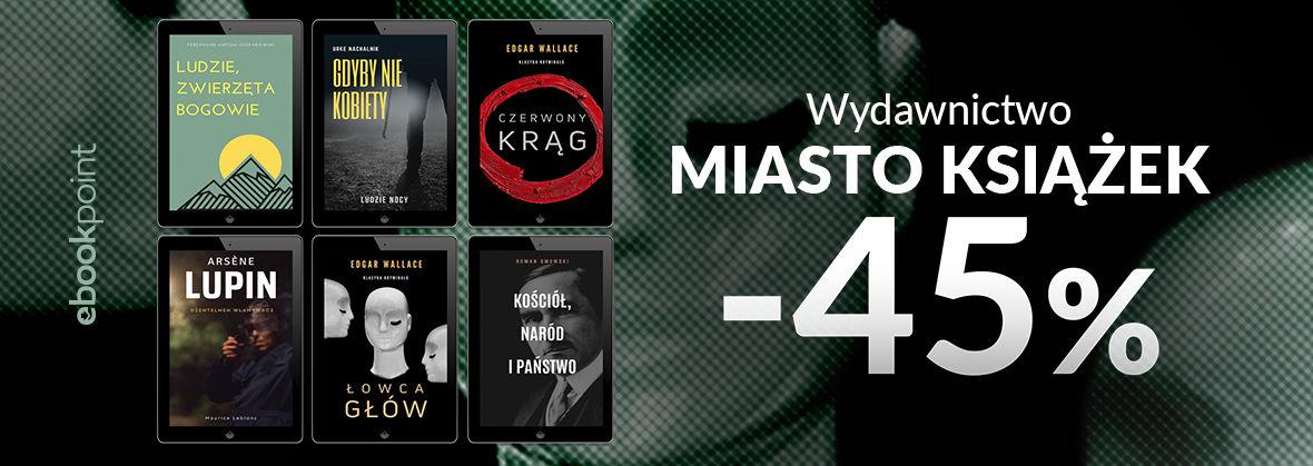 Promocja na ebooki Wydawnictwo MIASTO KSIĄŻEK / -45%