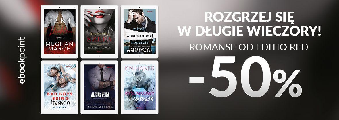 Promocja na ebooki Rozgrzej się w długie wieczory! / Romanse od Editio Red!