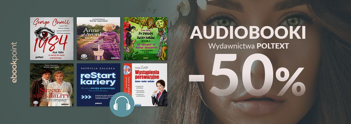 Promocja na ebooki Audiobooki Wydawnictwa POLTEXT / -50%