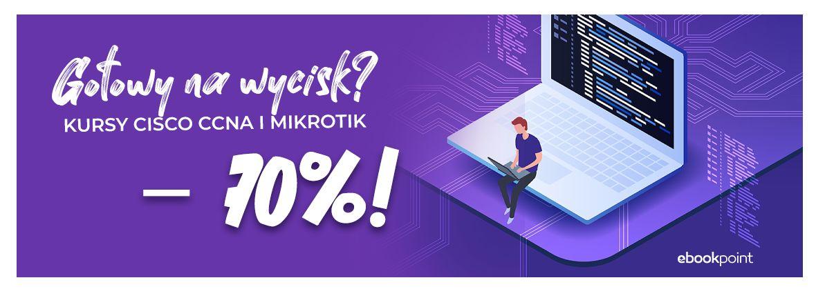 Promocja na ebooki Gotowy na wycisk? Kursy CISCO i MikroTik -70%