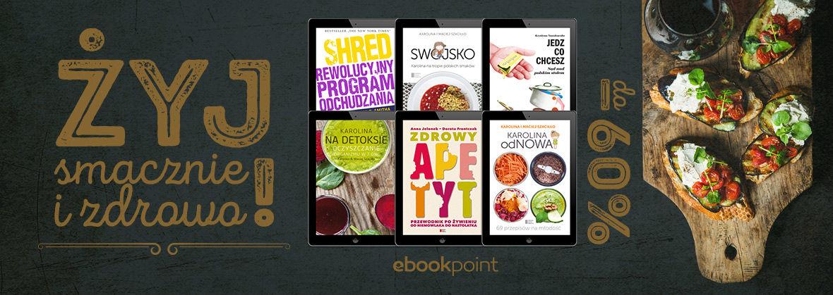 żyj Smacznie I Zdrowo Do 60 Ebooki Księgarnia