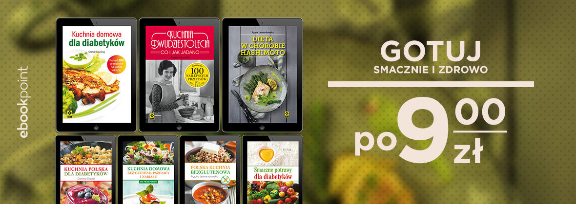 Gotuj Smacznie I Zdrowo Po 900 Zł Ebooki Księgarnia