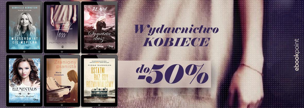 Promocja Wydawnictwo KOBIECE [do -50%]