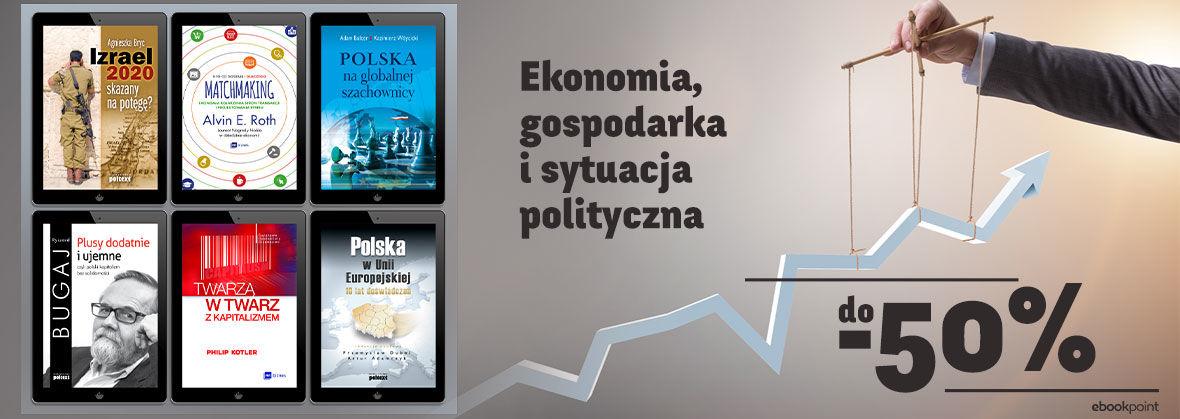 Promocja Ekonomia, gospodarka i sytuacja polityczna [do -50%]