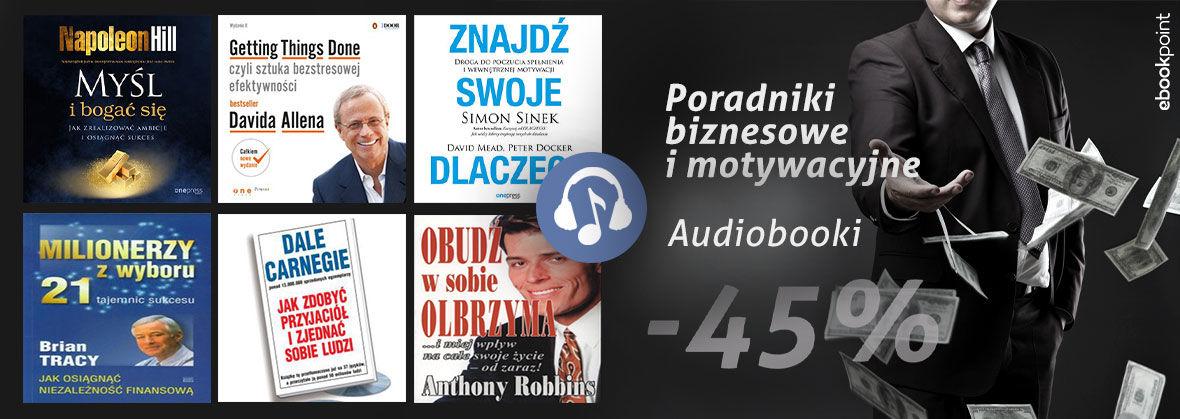 Poradniki biznesowe i motywacyjne [audiobooki -45%]