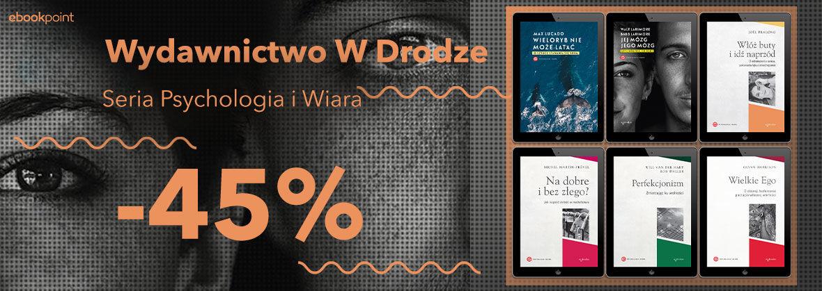 Wydawnictwo W Drodze [Seria Psychologia i Wiara -45%]