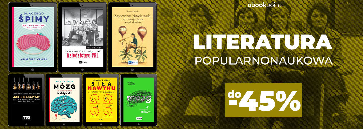 LITERATURA POPULARNONAUKOWA [do -45%]