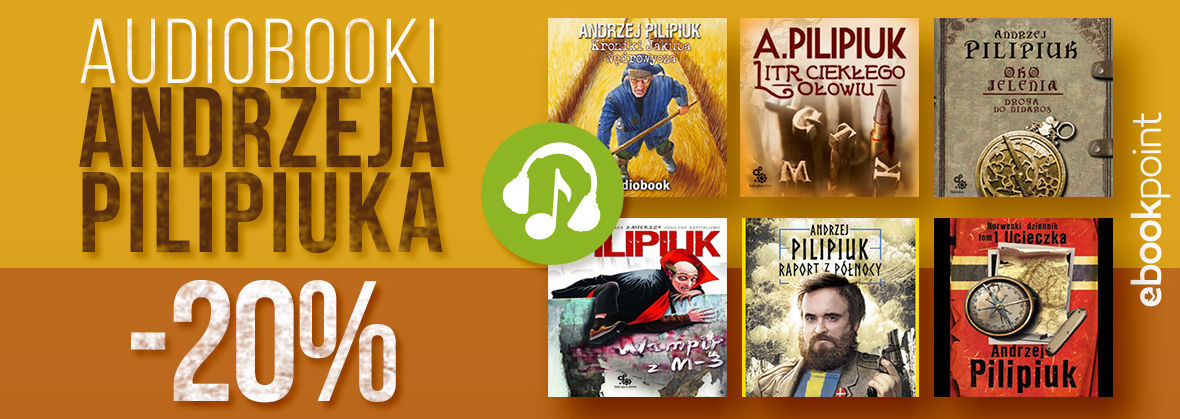 Audiobooki Andrzeja Pilipiuka [-20%]
