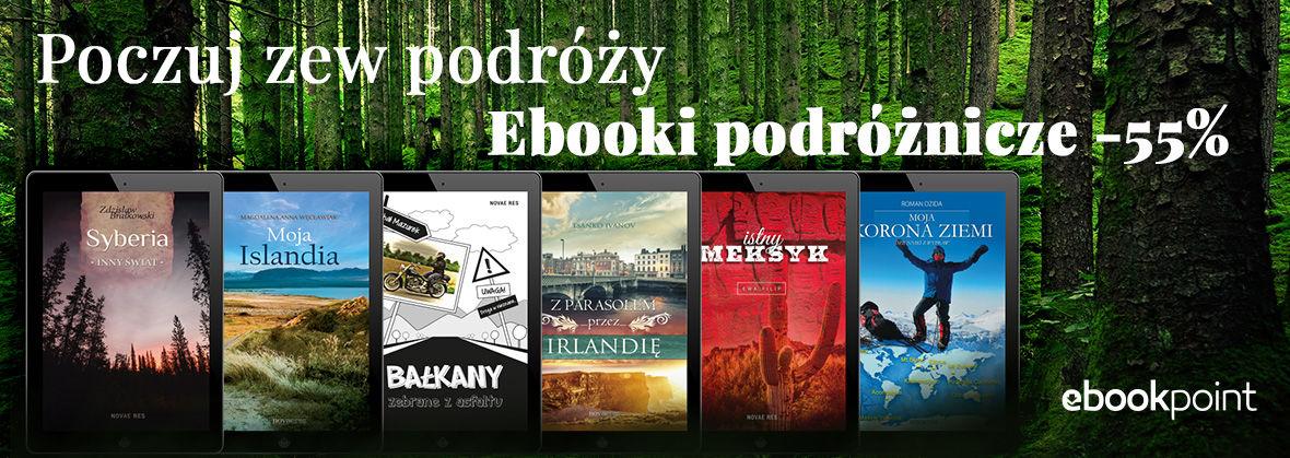 Promocja na ebooki Poczuj zew podróży [Ebooki podróżnicze -55%]