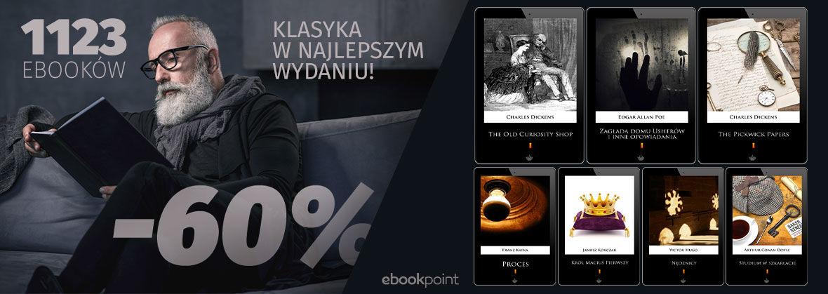 Promocja na ebooki KLASYKA W NAJLEPSZYM WYDANIU! [1123 EBOOKÓW -60%]