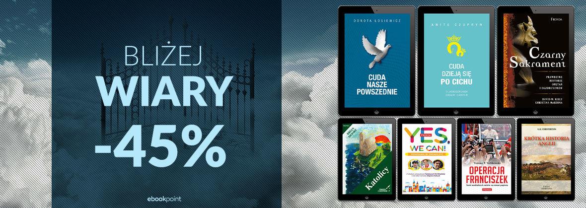 Promocja na ebooki BLIŻEJ WIARY [-45%]