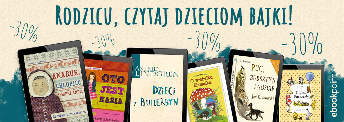 Promocja na ebooki Rodzicu, czytaj dzieciom bajki! [-30%]