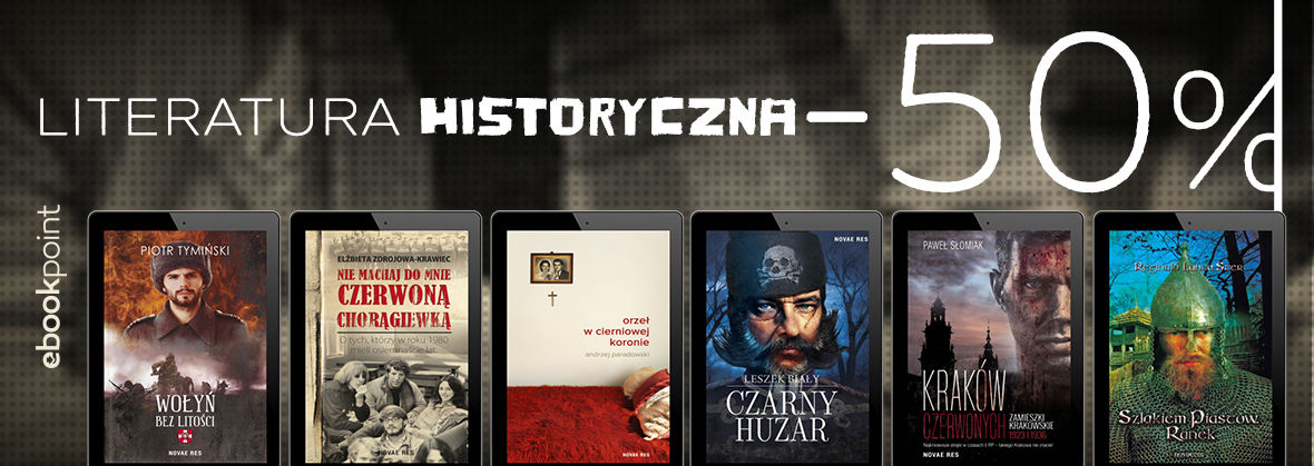 Promocja na ebooki Literatura historyczna [-50%]
