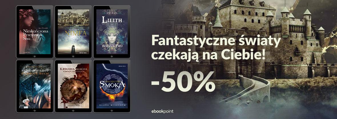 Promocja na ebooki Fantastyczne światy czekają na Ciebie! [-50%]