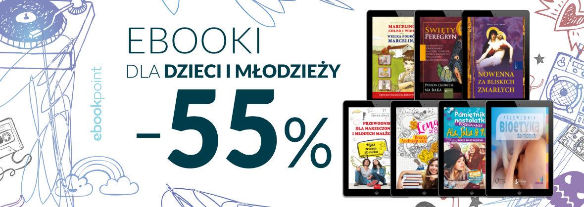 Promocja na ebooki EBOOKI DLA DZIECI I MŁODZIEŻY  [-55%]