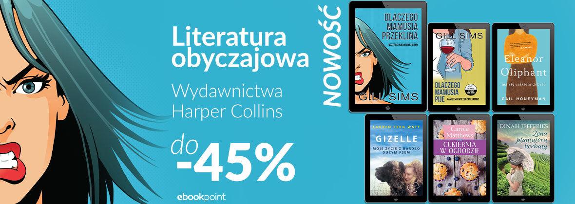 Promocja Promocja na ebooki Literatura obyczajowa [Wydawnictwa Harper Collins do -45%]