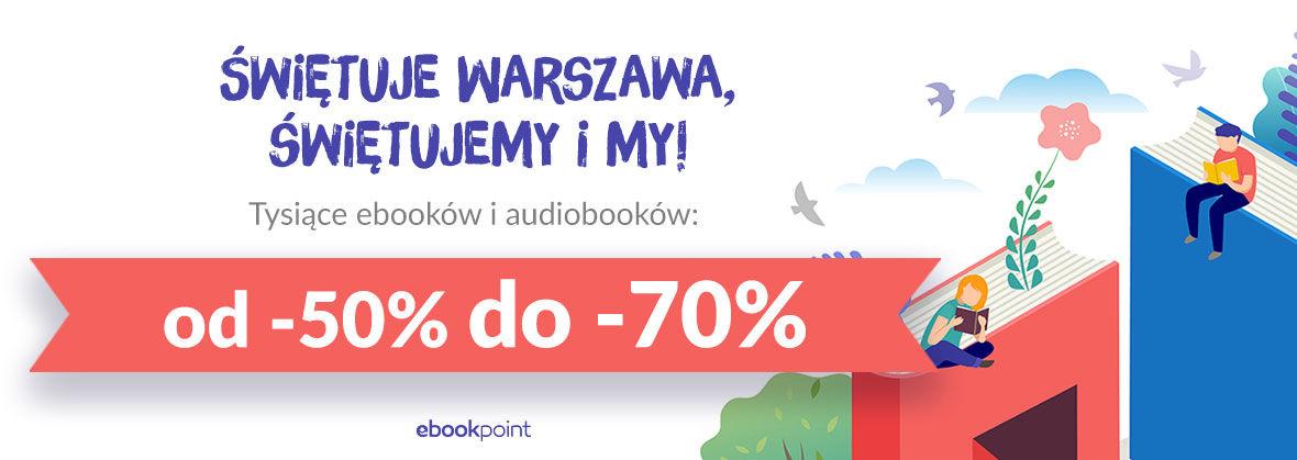 Promocja na ebooki Świętuje Warszawa, świętujemy i my! [rabaty od -50% do 70%]