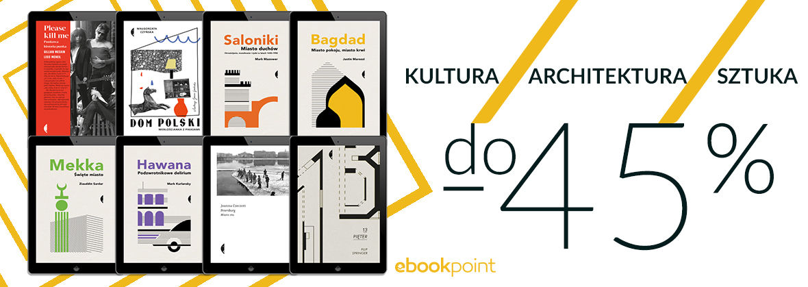 Promocja na ebooki KULTURA | ARCHITEKTURA | SZTUKA [do -45%]
