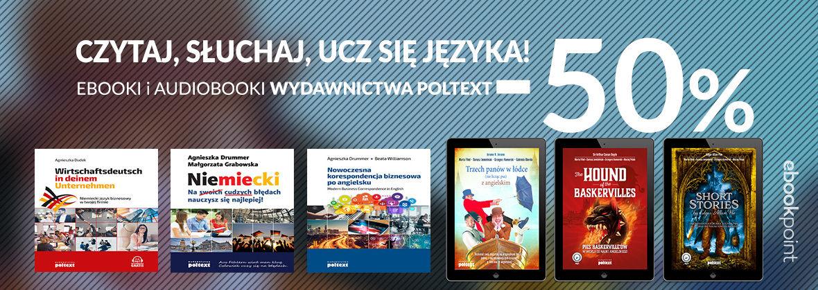 Promocja na ebooki Czytaj, słuchaj, ucz się języka! [Ebooki i Audiobooki wydawnictwa Poltext -50%]