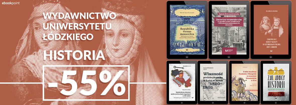 Promocja na ebooki HISTORIA -55% [Wydawnictwo Uniwersytetu Łódzkiego]