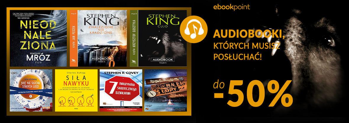 Promocja na ebooki AUDIOBOOKI, KTÓRYCH MUSISZ POSŁUCHAĆ! [do -50%]