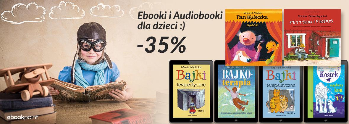 Promocja Promocja na ebooki Ebooki i Audiobooki dla dzieci :) [-35%]