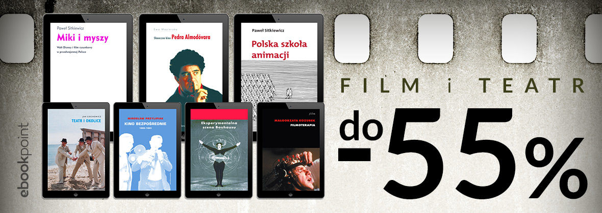 Promocja na ebooki FILM I TEATR [do -55%]