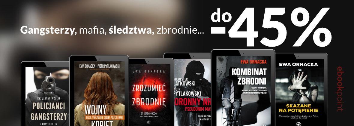 Promocja na ebooki Gangsterzy, mafia, śledztwa, zbrodnie... [do -45%]