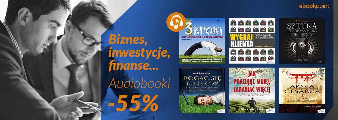 Promocja na ebooki Biznes, inwestycje, finanse... [AUDIOBOOKI -55%]